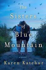 THE SISTERS OF BLUE MOUNTAIN - KATCHUR, KAREN - NEW HARDCOVER BOOK