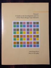 MANUAL: A GUIDE TO DEVELOPMENT AND USE OF MYERS-BRIGGS TYPE By Mary H. NEW