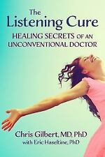 The Listening Cure: Healing Secrets of an Unconventional Doctor (Paperback or So