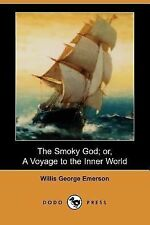 The Smoky God; Or, a Voyage to the Inner World (Dodo Press) (Paperback or Softba