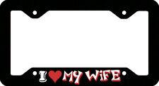 I LOVE MY WIFE CAR LICENSE PLATE FRAME