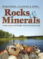Rocks & Minerals of Wisconsin, Illinois & Iowa: A Field Guide to the Badger, Pra