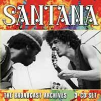 THE BROADCAST ARCHIVES (3CD)  by SANTANA  Compact Disc - 3 CD Box Set  BSCD6126