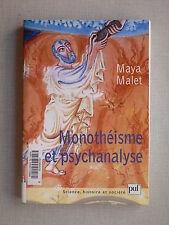 Maya Malet MONOTHÉISME ET PSYCHANALYSE La peau de Nébo PUF 2001 TBE