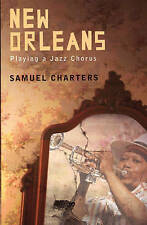 New Orleans: Playing a Jazz Chorus by Samuel Charters
