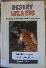 Desert Lizards: Captive Husbandry and Propagation by Randall L. Gray.130  Pages