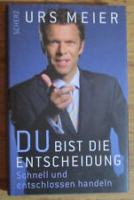 Du bist die Entscheidung Schnell und entschlossen handeln - Urs Meier 2008