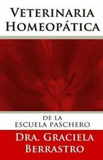 Veterinaria Homeopática : De la Escuela de Paschero by Graciela Berrastro...