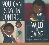 You Can Stay in Control : Wild or Calm?, Library by Miller, Connie Colwell; A...