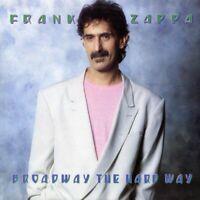 Frank Zappa - Broadway The Hard Way [CD]