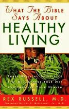 What the Bible Says About Healthy Living: Three Biblical Principles That Will Ch