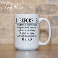 I Before E Mug Grammar Coffee Mug Funny Grammar Mug Funny Geek Quote Mug