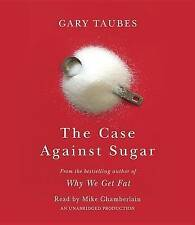 The Case Against Sugar by Taubes, Gary CD-AUDIO
