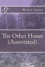The Other House (Annotated) by Henry James -Paperback