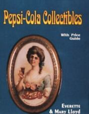 PEPSI-COLA COLLECTIBLES by Everette Lloyd & Mary Lloyd (1993, Paperback)