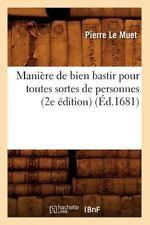 Maniere de Bien Bastir Pour Toutes Sortes de Personnes (2e Edition) (Ed.1681) (P