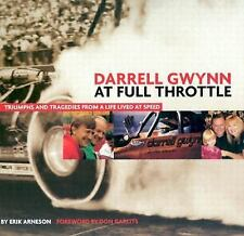 Darrell Gwynn: At Full Throttle: Triumphs and Tragedies from a Life Lived at S..