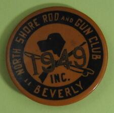 1949 Beverly Massachusetts North Shore Rod & Gun Club Hunting Fishing Button