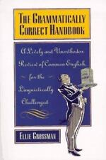 The Grammatically Correct Handbook: A Lively and Unorthodox Review Of Common Eng
