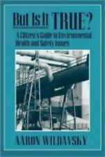 But Is It True?: A Citizens Guide to Environmental Health and Safety-ExLibrary