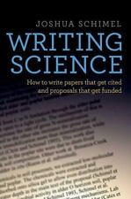 Writing Science: How to Write Papers That Get Cited and Proposals That Get Funde