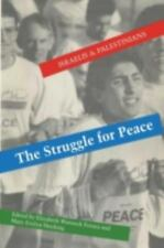 The Struggle for Peace: Israelis and Palestinians (Paperback or Softback)
