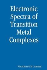 Electronic Spectra of Transitions Metal Complexes by Vinod Jena (2015,...