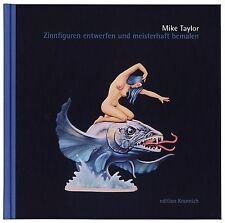 Zinnfiguren entwerfen und meisterhaft bemalen by Mike Taylor - German Edition