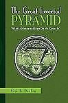 The Great Inverted Pyramid by Sam J. Dealey (2009, Paperback)