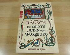Roman Rausch: Die letzte Jüdin von Würzburg / Taschenbuch (2014)