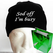 "Quality EMBROIDERED Beanie hat ""Sod off I'm busy"" *OR ANY SHORT MESSAGE*"