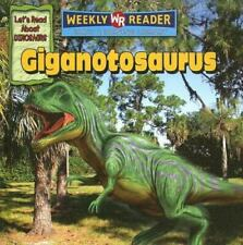 Giganotosaurus by Joanne Mattern