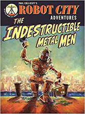 Ville de robot Adventures - les hommes métalliques Indestructible, nouveau, Paul Collicutt Book