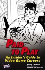 Paid To Play: An Insider's Guide TO Video Game Careers,Gaming,Make Money