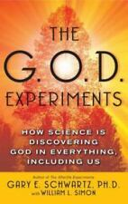 (New) The G. O. D. Experiments : How Science Is Discovering God in Everything