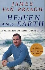 Heaven and Earth : Making the Psychic Connection by James Van Praagh (2001,...