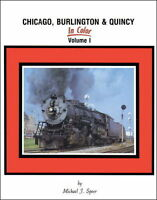 CHICAGO, BURLINGTON & QUINCY in Color, Vol. 1 - IL, IA, MO, MN, WI -- (NEW BOOK)