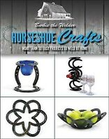 Horseshoe Crafts : More Than 30 Easy Projects to Weld at Home, Paperback by B...