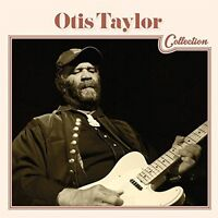 Otis Taylor - Otis Taylor Collection [New CD]