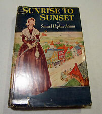 """Sunrise To Sunset"" by Samuel Hopkins Adams HC/jacket 1950 Book Club 1st Edition"