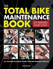 The Total Bike Maintenance Book : DIY Repairs Made Easy by Melanie Allwood (2012
