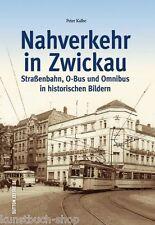 Fachbuch Nahverkehr in Zwickau, O-Bus, Straßenbahn, Bus, historische Bilder, NEU