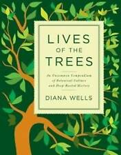 NEW Lives of the Trees: An Uncommon History by Diana Wells