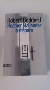 Robert GODDARD - HEATHER MALLENDER A DISPARU