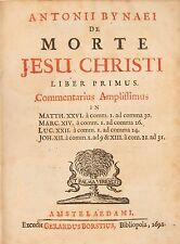 Antonii Bynaei de Morte Jesu Christi Liber Primus Commentarius Ampliflimus 1693