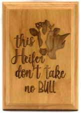 This Heifer don't take no bull laser engraved wall plaque 5X7 US Made