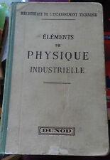 ELEMENTS DE PHYSIQUE INDUSTRIELLE - 1937 - DUNOD