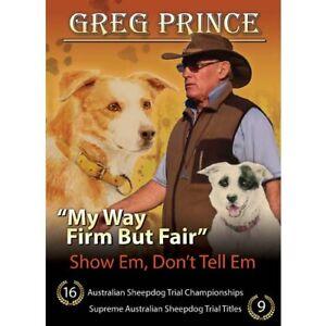 "GREG PRINCE ""My Way, Firm But Fair"" Training working dog"