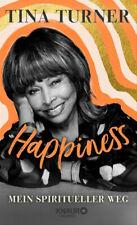 Happiness. Mein spiritueller Weg - Tina Turner  [Gebundene Ausgabe]