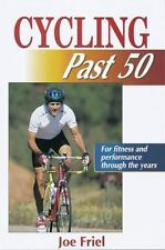 Cycling Past 50 by Joe Friel (1998, Paperback)